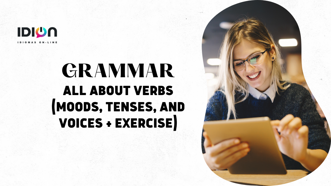 GRAMMAR - All About VERBS (Moods, Tenses, and Voices + Exercise)